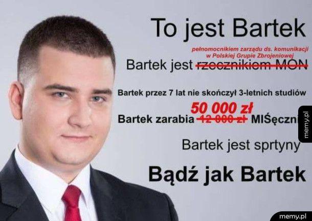 To jest Bartek...............