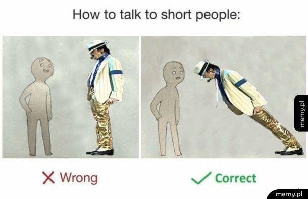Jak rozmawiać z niskimi ludźmi