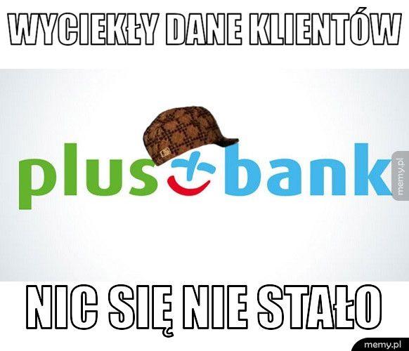 Wyciekły dane klientów PlusBanku - nic się nie stało...