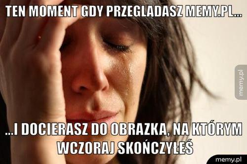 Ten moment gdy przeglądasz memy.pl...