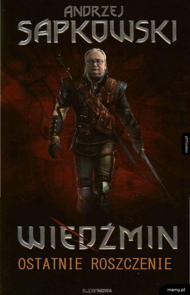 Andrzej Sapkowski - Ostatnie Roszczenie wkrótce w księgarniach!