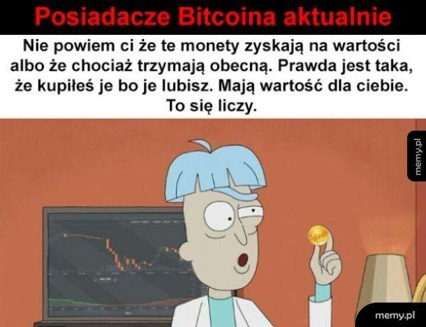 Kto ma Bitcoiny to rozumie to dobrze