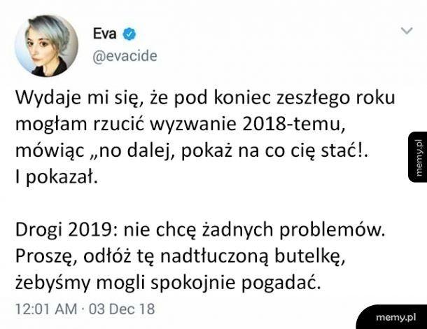 2019, proszę bądź dla mnie dobry