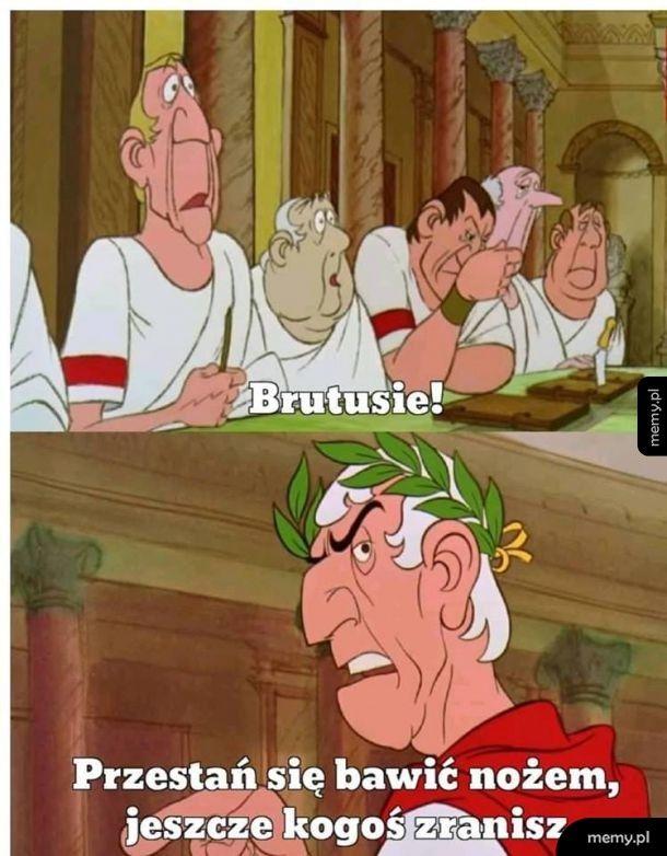 Brutusie!