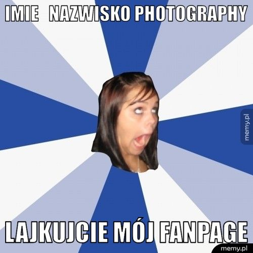 Imie + nazwisko photography lajkujcie mój fanpage