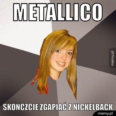 Metallico skończcie zgapiać z Nickelback