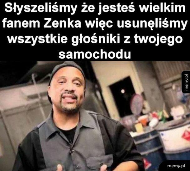 Wielki fan Zenka