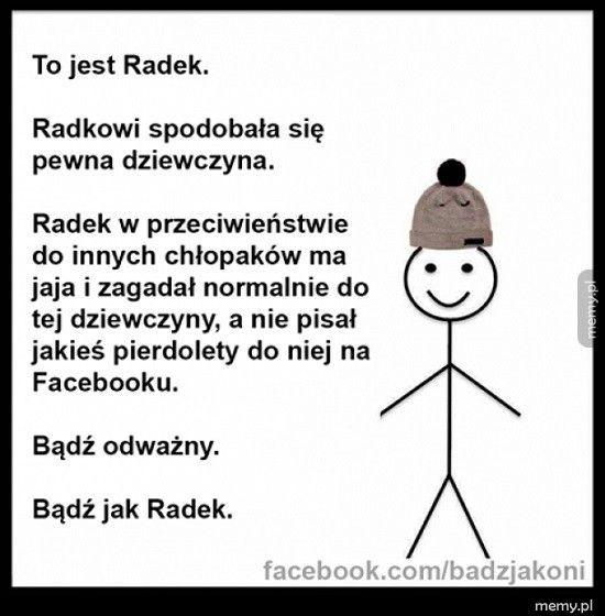 Bądź jak Radek!