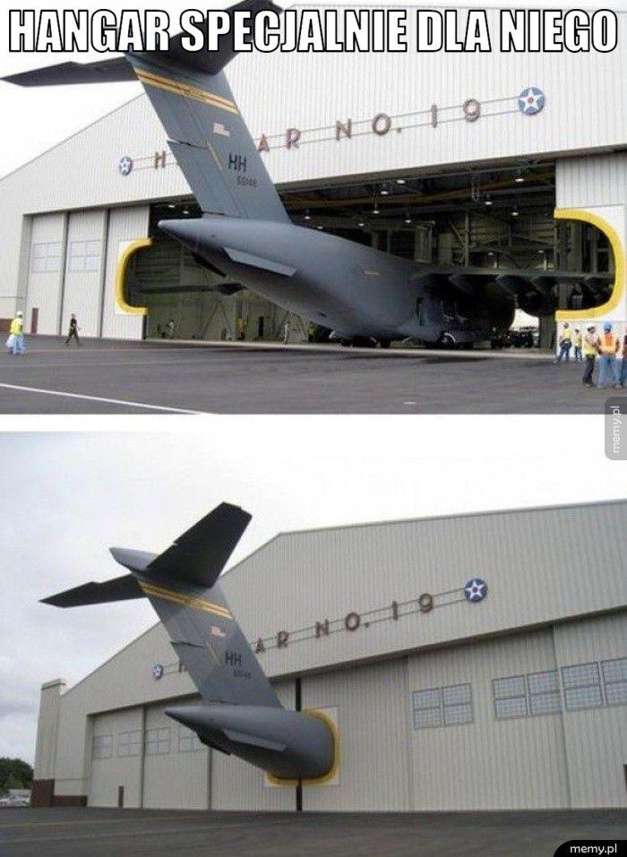 Hangar specjalnie dla niego.