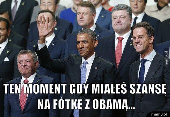 Ten moment gdy miałeś szansę na fotkę z Obamą...