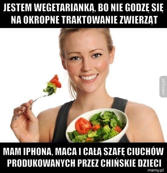 Jestem wegetarianką, bo nie godzę się na okropne traktowanie zwi Mam iPhona, maca i całą szafę ciuchów produkowanych przez chińsk