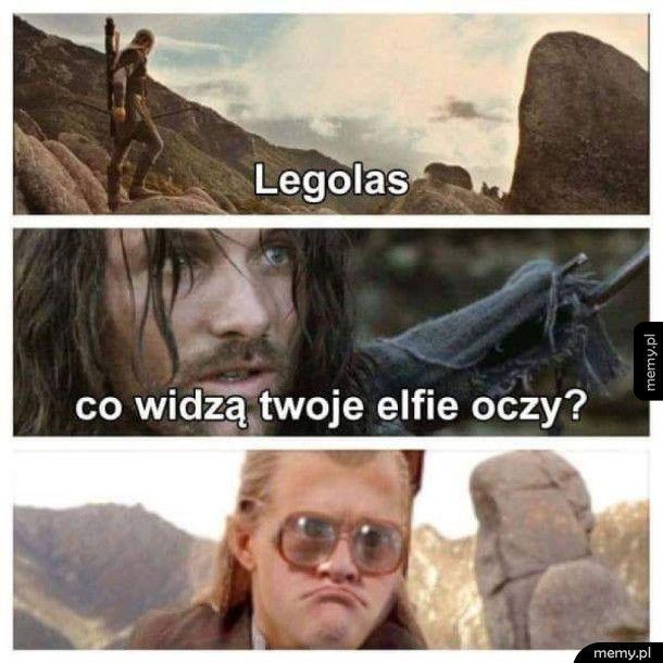 Legolasie, co widzą twoje elfie oczy?