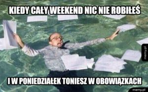 Kiedy cały weekend nic nie robiłeś