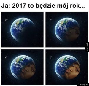 2017 to będzie mój rok