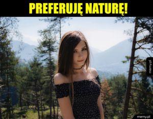 Natura najlepsza :)