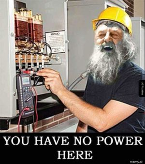 You have no power here