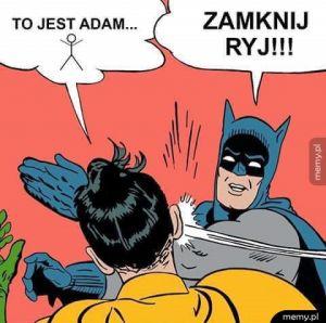 To jest Adam...