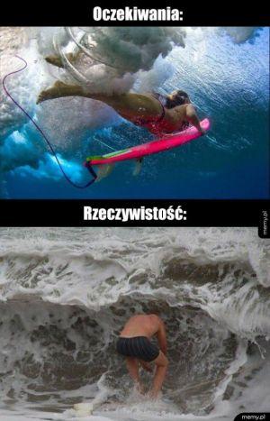 Surfing, oczekiwania kontra rzeczywistość
