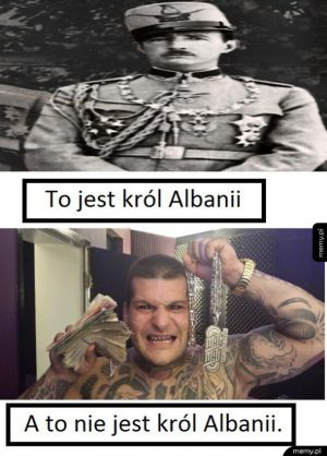 Król Albanii.