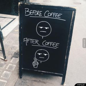 Przed i po kawie